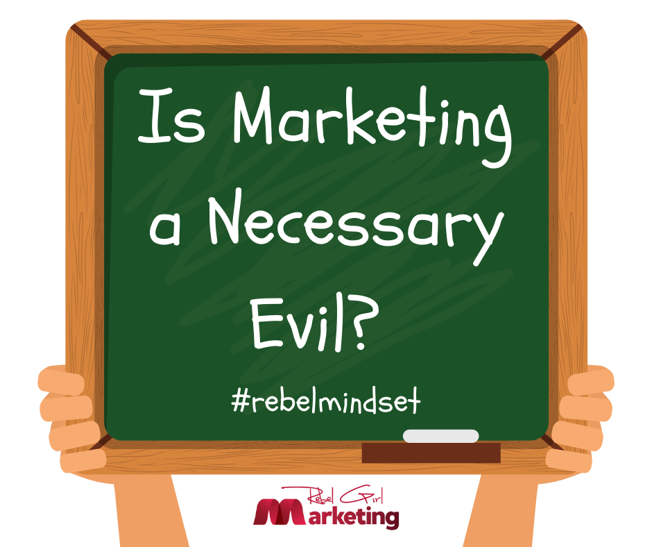 """Take Marketing Off Your """"Necessary Evil"""" List"""